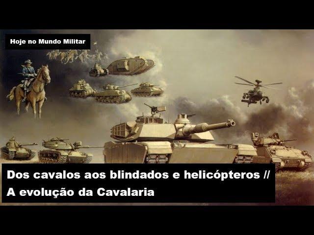 Dos cavalos aos blindados e helicópteros - A evolução da Cavalaria