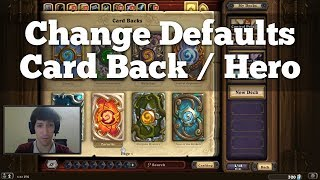 How to Change Default Card Back and Hero Selection   Hearthstone
