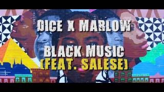 DICE x MARLOW - BLACK MUSIC Feat. SALESE (Official New Video)