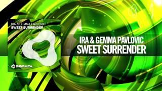 IRA & Gemma Pavlovic - Sweet Surrender (Essentializm)