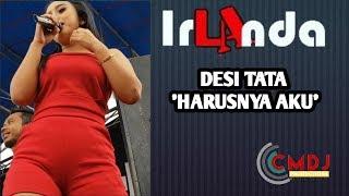Gambar cover HARUSNYA AKU /DESI TATA/ IRLANDA /LIVE /SAWIT NGABLAK VIDEO MUNCUL MENIT 1:24