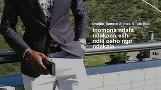 Ondjila_Samuel Shines Ft. Tate Buti (Official Audio)
