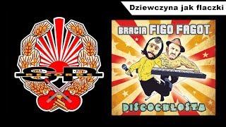 BRACIA FIGO FAGOT -  Dziewczyna jak flaczki [OFFICIAL AUDIO]