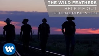 The Wild Feathers - Help Me Out [Official Music Video]