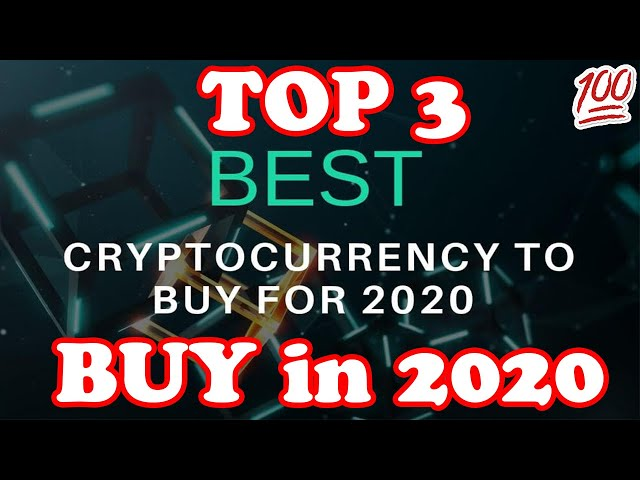 Best Crypto 2020.Top 3 Altcoins To Buy In 2020 Best Cryptocurrencies To