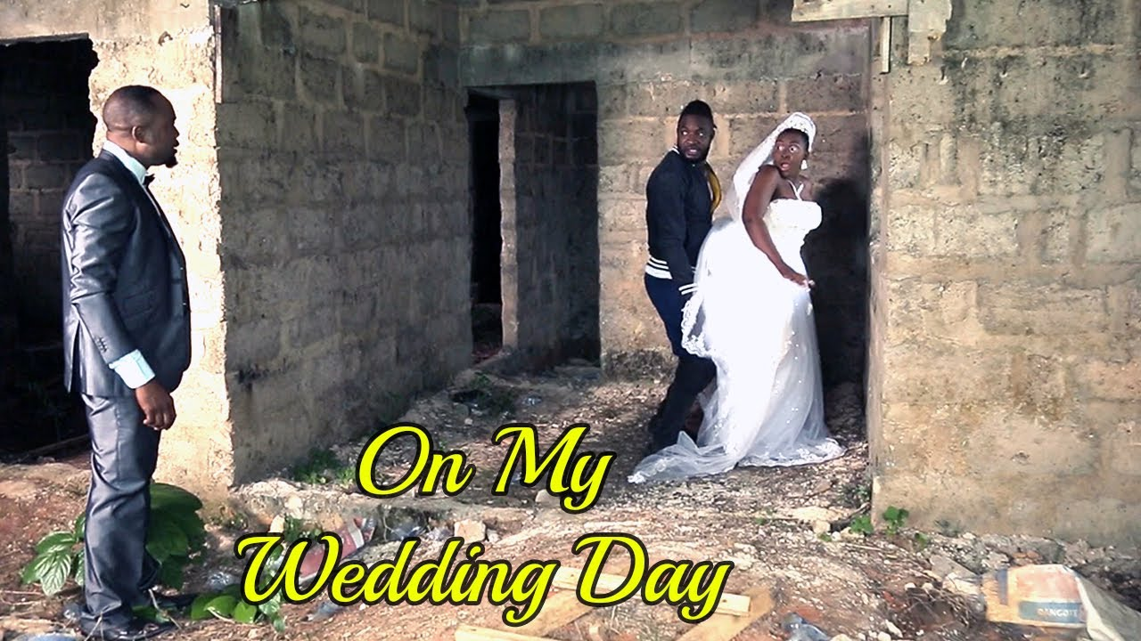Download ON MY WEDDING DAY [PART 1] - 2019 LATEST NIGERIAN NOLLYWOOD MOVIE