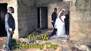 ON MY WEDDING DAY PART 1 - 2019 LATEST NIGERIAN NOLLYWOOD MOVIE