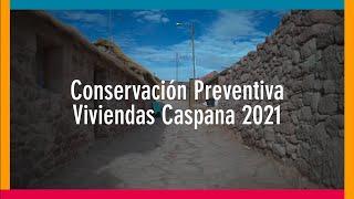 Video Conservación Preventiva Viviendas Caspana 2021