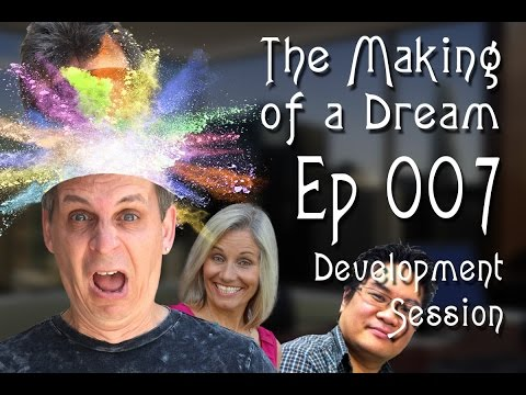 Making of a Dream - Episode 007 - Development Session
