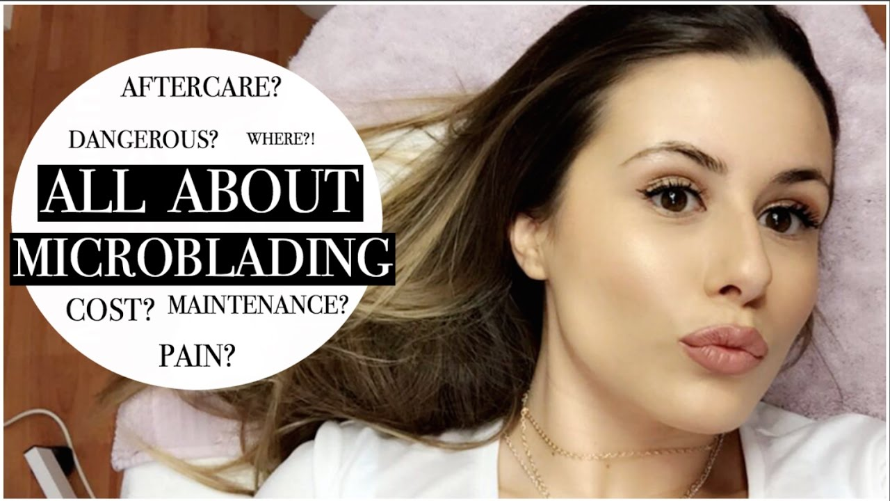 EYEBROW MICROBLADING! | FAQ: COST, PAIN, AFTERCARE ROUTINE, REVIEW