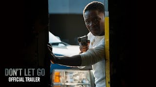 DONT LET GO  OFFICIAL MOVIE TRAILER  IN THEATRES AUGUST 30