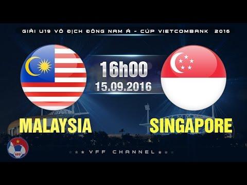 MALAYSIA VS SINGAPORE – U19 ĐNÁ 2016 | FULL