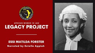 Legacy Project~Essi Matilda Forster-Ghana's first woman lawyer