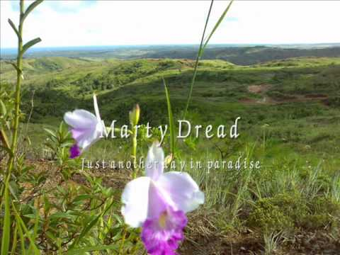 Marty Dread- Just another day in  paradise.