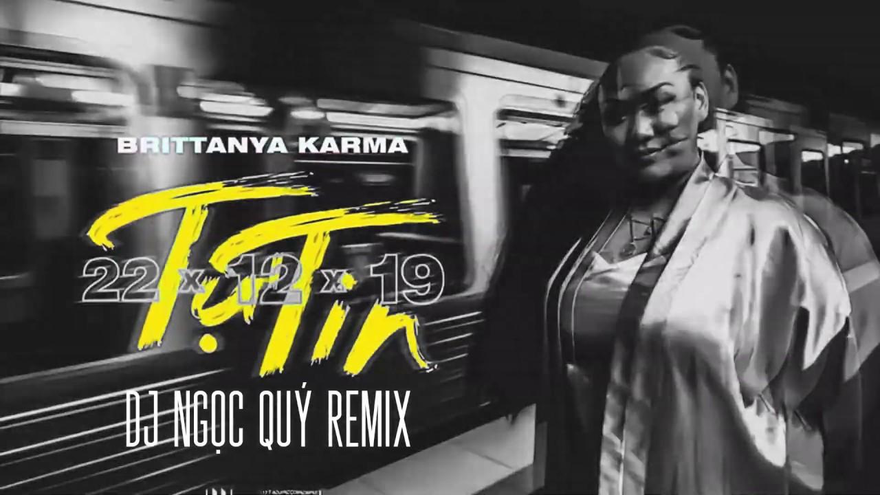 BRITTANYA KARMA - TỰ TIN (REMIX) - DJ NGỌC QÚY FLIP