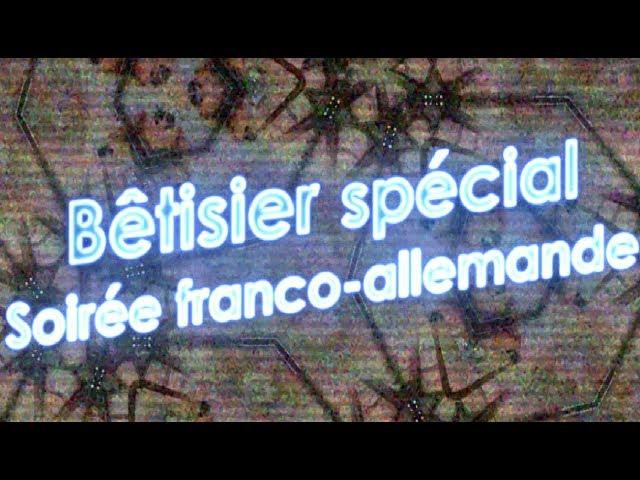 Bêtisier #3 SPÉCIAL SOIRÉE FRANCO-ALLEMANDE ! - Post Scriptum France