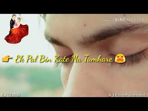 Kal College Band Ho Jayega Sad (Ek Pal Bin Kate Na Tumhare) Song Whatsapp Status
