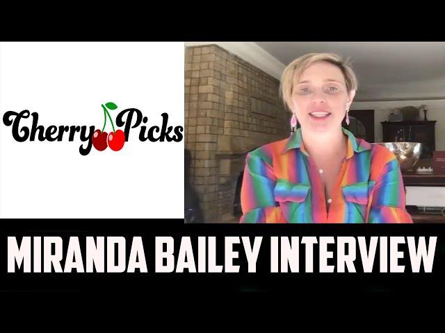 Miranda Bailey Interview -Cherry Picks