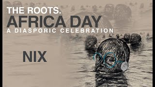 Nix Performance | The Roots Africa Day 2020