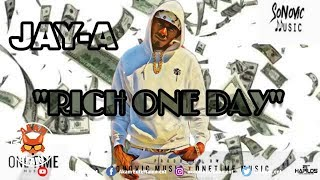 Jay-A - Rich One Day [High Time Riddim] June 2019