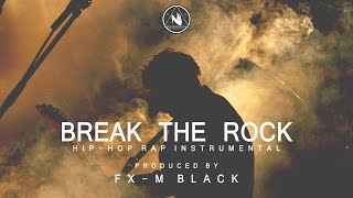 """BREAK THE ROCK"" BASE DE RAP BEAT HIP-HOP INSTRUMENTAL PISTA HARDCORE BATALLA - PROD FX-M BLACK"