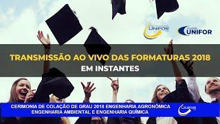 CERIMONIA DE COLAÇÃO DE GRAU 2018 ENGENHARIA AGRONÔMICA ENGENHARIA AMBIENTAL E ENGENHARIA QUÍMICA