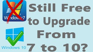 Can I Still Upgrade From RIP Windows 7 to Windows 10 for Free?