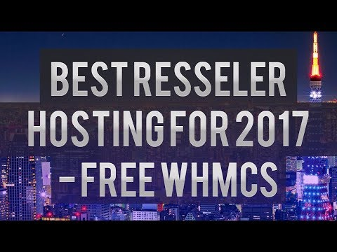 Best Reseller Hosting For 2017 - Free WHMCS
