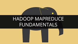 Fundamentals of Hadoop MapReduce