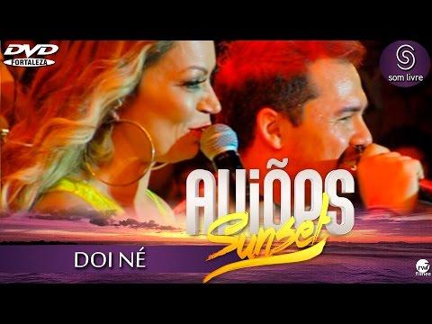 Aviões do Forró - DVD Sun Set 2015 - DOI NÉ