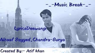 Lyrics:- Deewangi ummeed karta hun Full Song ( Altaf Sayyed, Chandra-Surya )