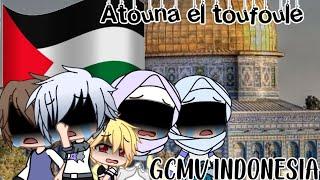 ``Atouna El Toufoule``  GCMV INDONESIA 🇮🇩[Pray For Palestine 🇵🇸🇵🇸🇵🇸🇮🇩]