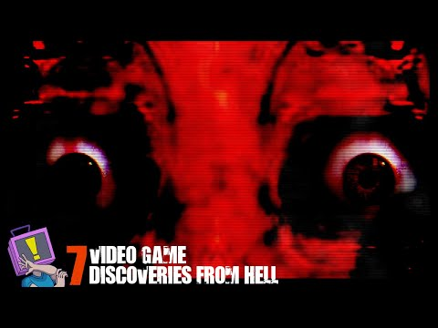 7 Video Game Discoveries From Hell