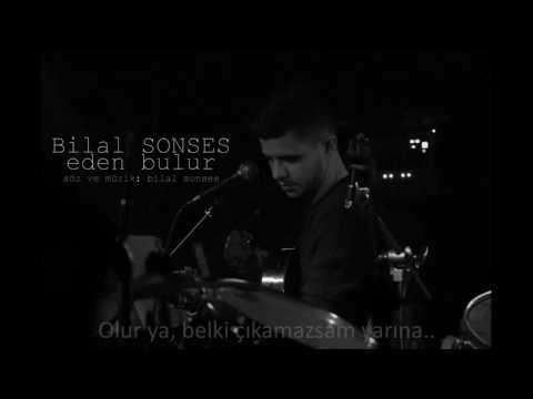 Eden Bulur Bilal Sonses Şarkı Sözleri