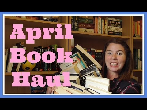 Gigantic April Book Haul | 2017