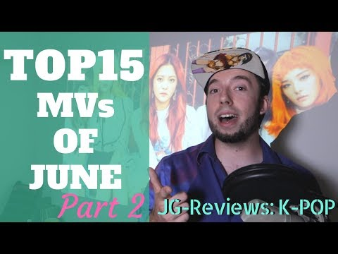 TOP 15 K-POP Music Videos of JUNE Pt.2 | JG-Reviews: K-POP