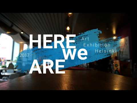 Here We Are ART Exhibition 2017 Helsinki Design Week