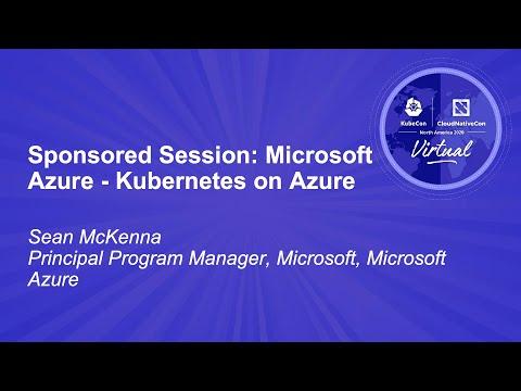 Sponsored Session: Microsoft Azure - Kubernetes on Azure