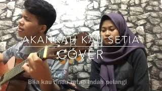Akankah Kau Setia Dcozt Band cover.mp3