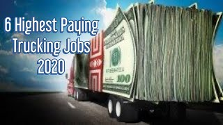 6 HIGHEST PAYING TRUCKING JOBS in 2020