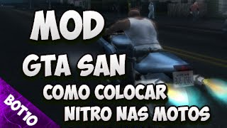 GTA SAN | Como Colocar Mod Nitro nas Motos | San Andreas 2016