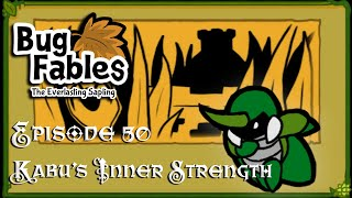 Kabu's Inner Strength; Bug Fables - Episode 50 | DeadEndGaming