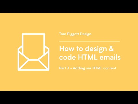 How To Design & Code HTML Emails (Part 3 - Adding Our HTML Content)