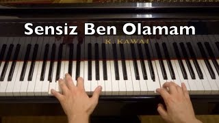 Sensiz Ben Olamam Piano Tutorial (Mehmet Erdem)