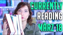 CURRENTLY READING März 2018 | Bücher, die ich derzeit lese (deutsch) | melodyofbooks