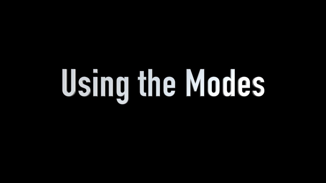 Using the Modes