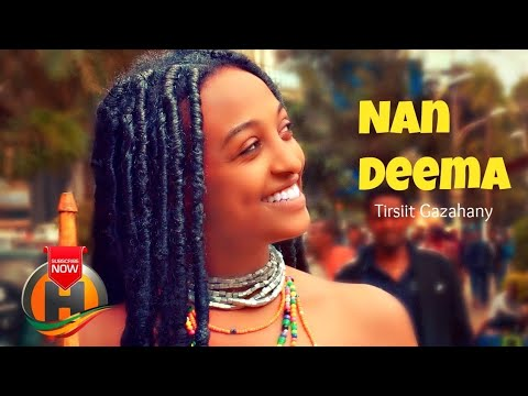 Tirsiit Gazahany – Nan Deems -New Ethiopian music 2020