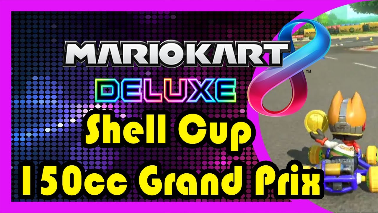 mario kart 8 deluxe shell cup 150cc grand prix youtube. Black Bedroom Furniture Sets. Home Design Ideas