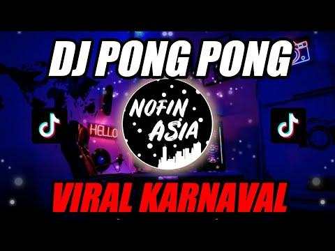 Nofin Asia – DJ PONG PONG Remix Full Bass 2019 (Lagu Viral Karnaval)
