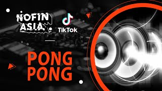 DJ PONG PONG Remix Full Bass 2019